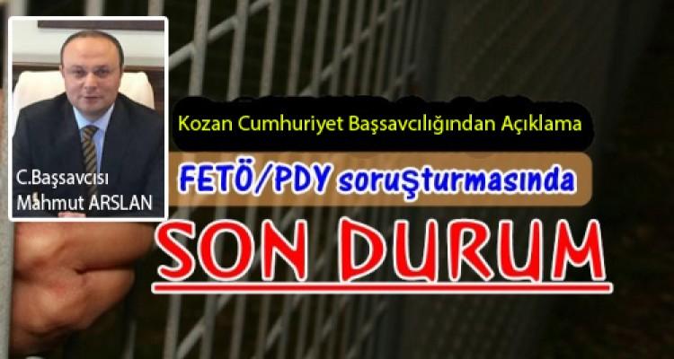 KOZAN' DA FETÖ/PDY SORUŞTURMASINDA SON DURUM